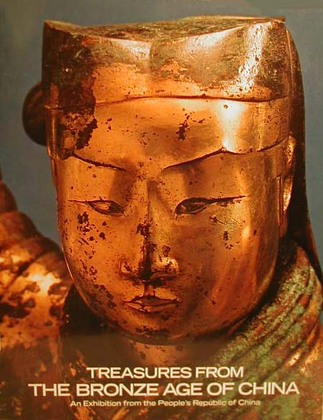Treasures From the Bronze Age of China. An Exhibition from the People's Republic of China