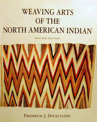 Weaving Arts of the North American Indian, Revised Edition