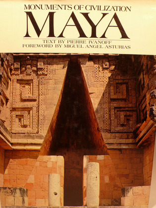 Monuments of Civilization: Maya