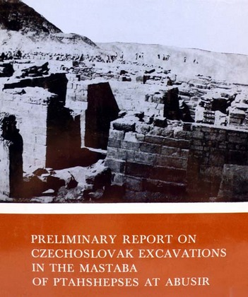 Preliminary Report on Czechoslavak Excavations In the Mastaba of Ptahshepses at Abusir