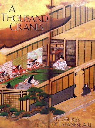 A Thousand Cranes: Treasures of Japanese Art