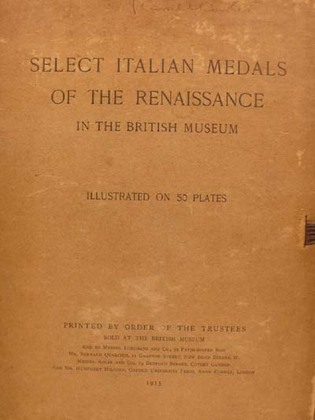Select Italian Medals of the Renaissance in the British Museum